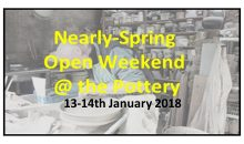 Nearly Spring Open Days! – Jan 13 to 14th 2018